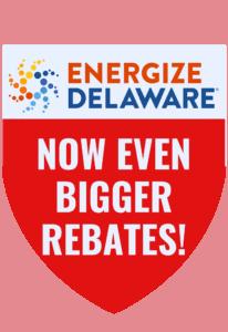 ENERGIZE DELAWARE, now even bigger rebates!